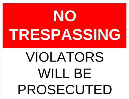 """No Trespassing - Violators Will be Prosecuted"" Sign"