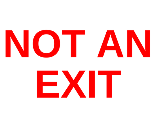 """Not An Exit"" Sign"