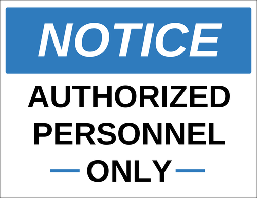 """Notice - Authorized Personnel Only"" Sign"