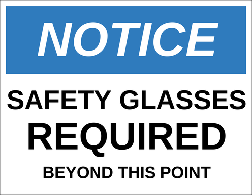 """Notice - Safety Glasses Required"" Sign"
