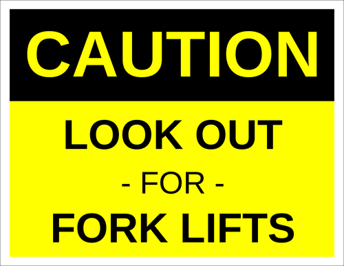 """Caution - Look Out for Fork Lifts"" Warehouse Label"