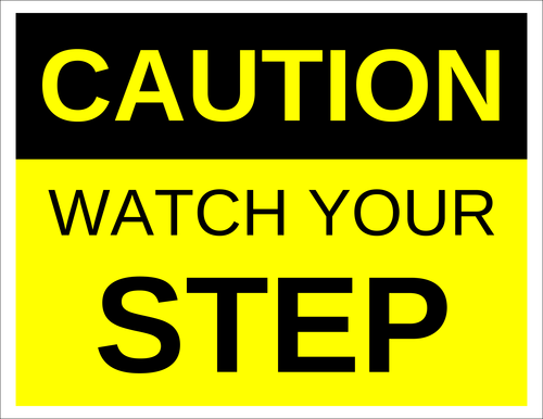 """Caution - Watch Your Step"" Sign"