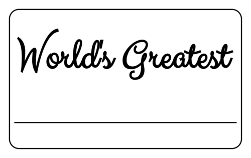 """World's Greatest"" Name Tag Label"
