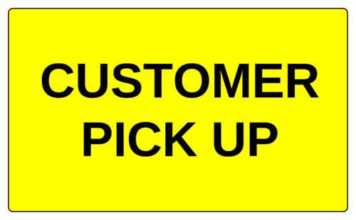 """Customer Pick Up"" Label"