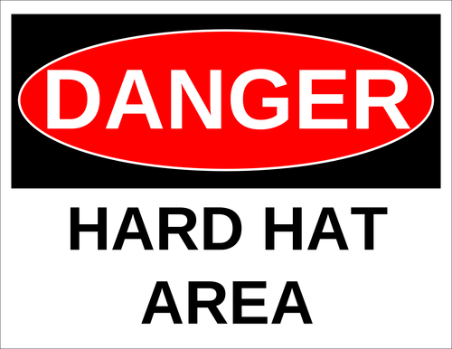 """Danger - Hard Hat Area"" Sign"
