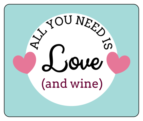 All You Need Is Love And Wine Label
