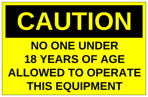 """No One Under 18 Years of Age Allowed"" Caution Sign"
