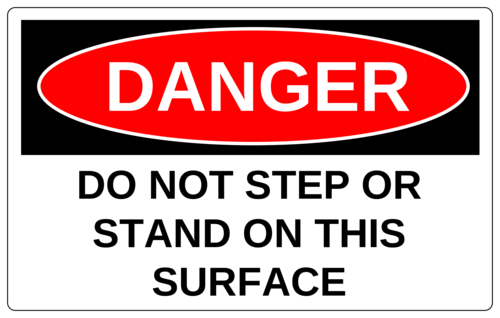 """Danger - Do Not Step Or Stand On This Surface"" Sticker"