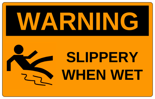 """Warning - Slippery When Wet"" Sign"