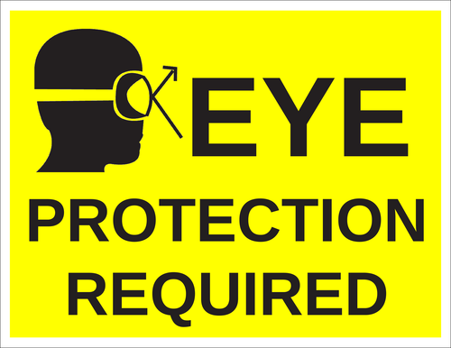 """Eye Protection Required"" Sign"