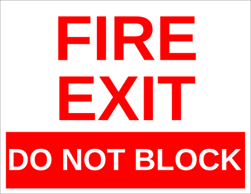 """Fire Exit - Do Not Block"" Sign"