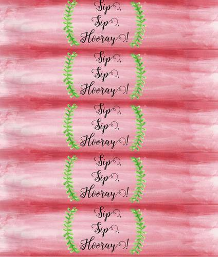 It's just a graphic of Sip Sip Hooray Printable within love laughter prosecco