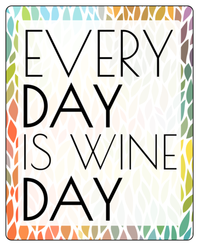 Every Day is Wine Day Wine Bottle Label
