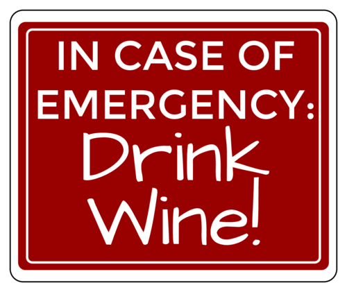 """In Case of Emergency: Drink Wine"" Wine Bottle Label"