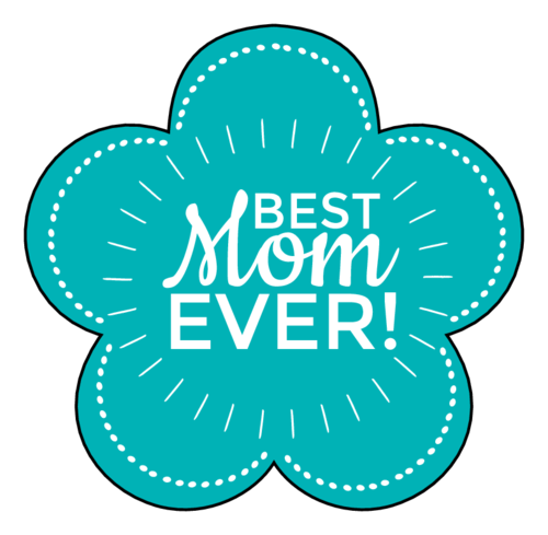 """Best Mom Ever!"" Flower Label"