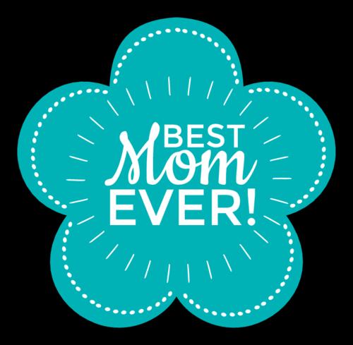 """Best Mom Ever!"" Flower Label"