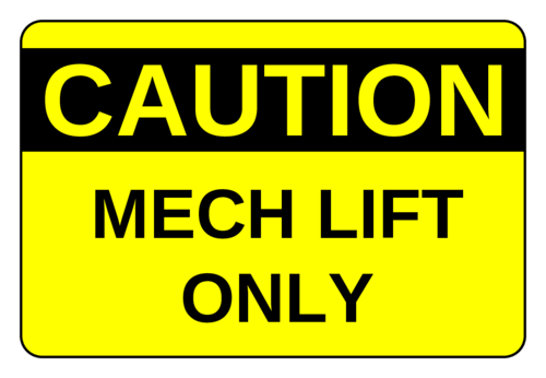 """Caution: Mech (Machine) Lift"" Label"