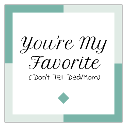 """You're My Favorite"" Mother's Day or Father's Day Label"