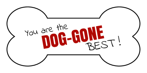 """You Are The Dog-Gone Best"" Label"