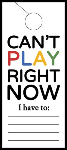 Can't Play Right Now Cardstock Door Hanger