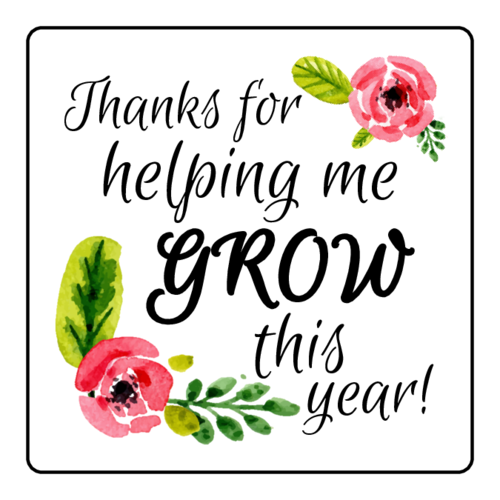 """Thanks For Helping Me Grow"" Teacher Appreciation Label"