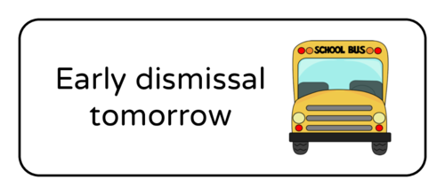 Early Dismissal Tomorrow Classroom Label