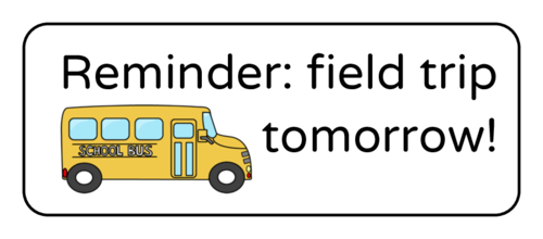 """Reminder: Field Trip Tomorrow!"" Classroom Label"