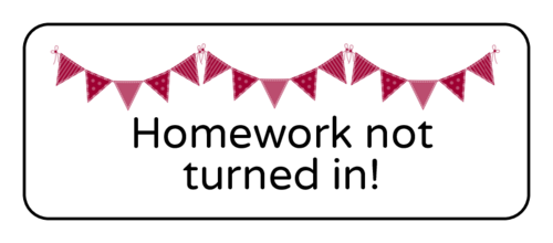 """Homework Not Turned In!"" Classroom Label"