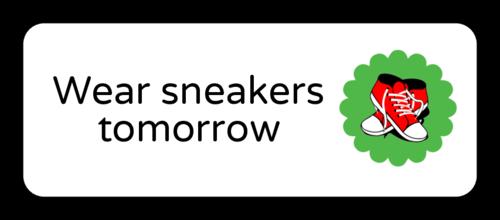 """""""Wear Sneakers Tomorrow"""" Classroom Label"""