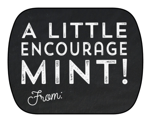 """A Little Encourage-Mint!"" Mint Tin Label"