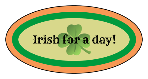 """Irish For A Day"" St. Patrick's Day Sticker"