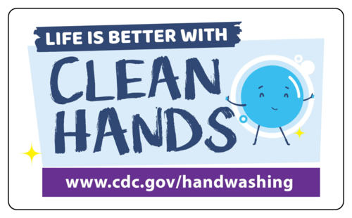"""Life is Better With Clean Hands!"" CDC Handwashing Awareness Label"