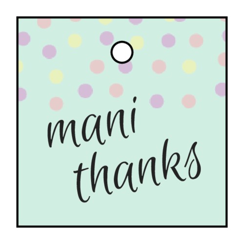 """Mani Thanks"" Cardstock Tag"
