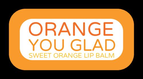 """Orange You Glad"" Lip Balm Label"