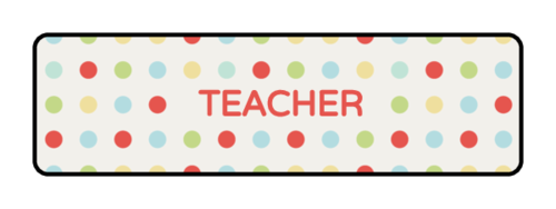 """Teacher"" Polka Dot Classroom Organization Label"